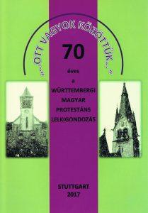 ... ott vagyok közöttük ... - 70 éves a Württembergi Magyar Protestáns Lelkigondozás